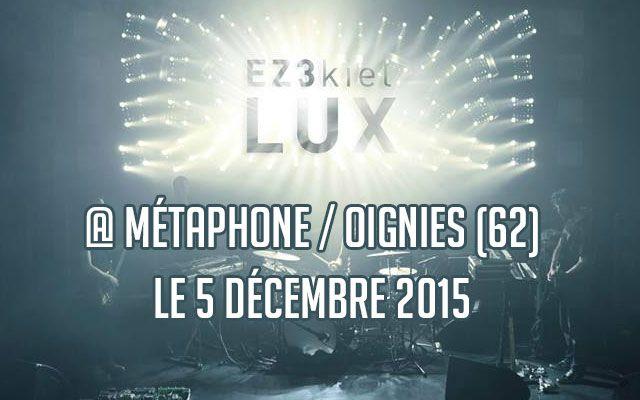 Ez3kiel - Métaphone / Oignies (62) - le 05/12/2015