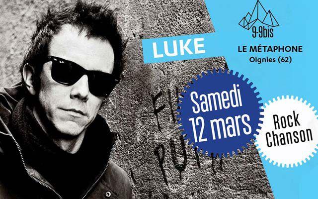 Luke - Métaphone / Oignies (62) - le 12/03/2016 (Report)