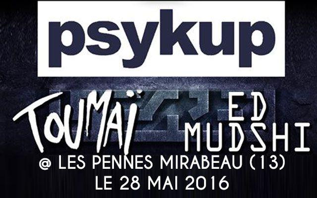 Psykup + Toumaï + Ed Mudshi - Le Jas'rod / LES PENNES MIRABEAU (13) - le 28/05/2016