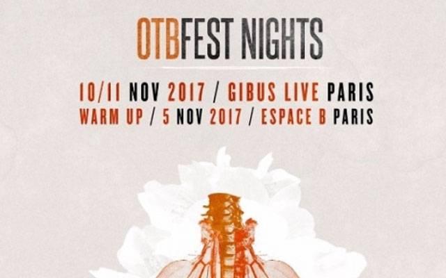 OTB Fest Nights - le Gibus / PARIS - le 17/11/2017 (Report)
