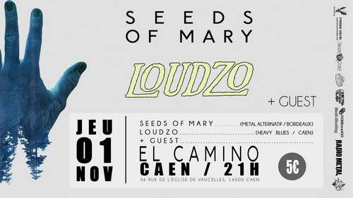 Seeds Of Mary + Loudzo - El Camino / CAEN (14) - le 01/11/2018 - Seeds Of Mary + Loudzo - El Camino / CAEN (14) - le 01/11/2018