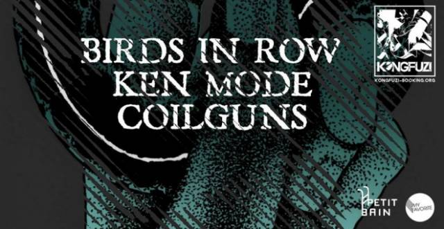 Birds In Row + Coilguns + Ken Mode - Le Petit Bain / Paris - le 29/11/2018 (Report)