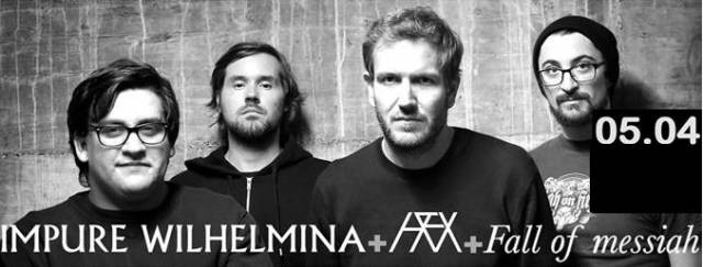 Impure Wilhelmina + Fall Of Messiah (report)
