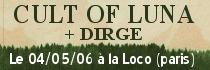CULT OF LUNA + DIRGE - La Loco / Paris (75) - le 04/05/2006 (Report)