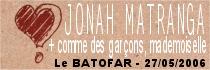 JONAH MATRANGA + COMME DES GARCONS MADEMOISELLE - Le Batofar / Paris (75) - le 27/05/2006 (Report)