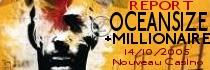 OCEANSIZE + MILLIONAIRE - Le Nouveau Casino / Paris (75) - le 14/10/2005 (report)