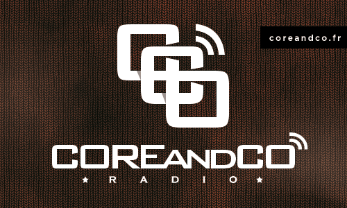 COREandCO radio : l'épisode 4 de la saison 4 est en ligne ! (actualité)