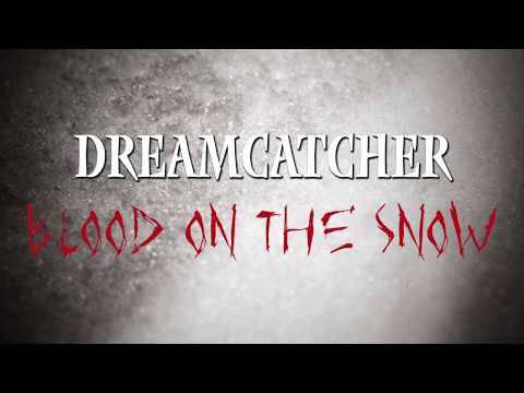 Dreamcatcher voit du sang sur la neige ! (actualité)