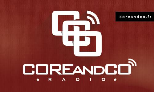 COREandCO radio : l'épisode 8 de la saison 5 est en ligne ! (actualité)