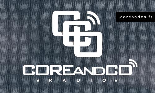 COREandCO radio : l'épisode 9 de la saison 5 est en ligne ! (actualité)
