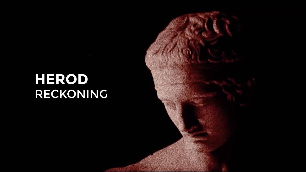 Herod reckonnaît son sombre dessein (actualité)