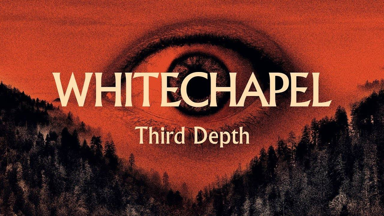 Whitechapel va au fond des choses, trois fois (actualité)