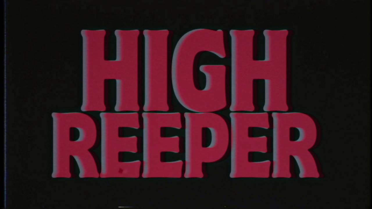 High Reeper come on turn it up Bring the dead