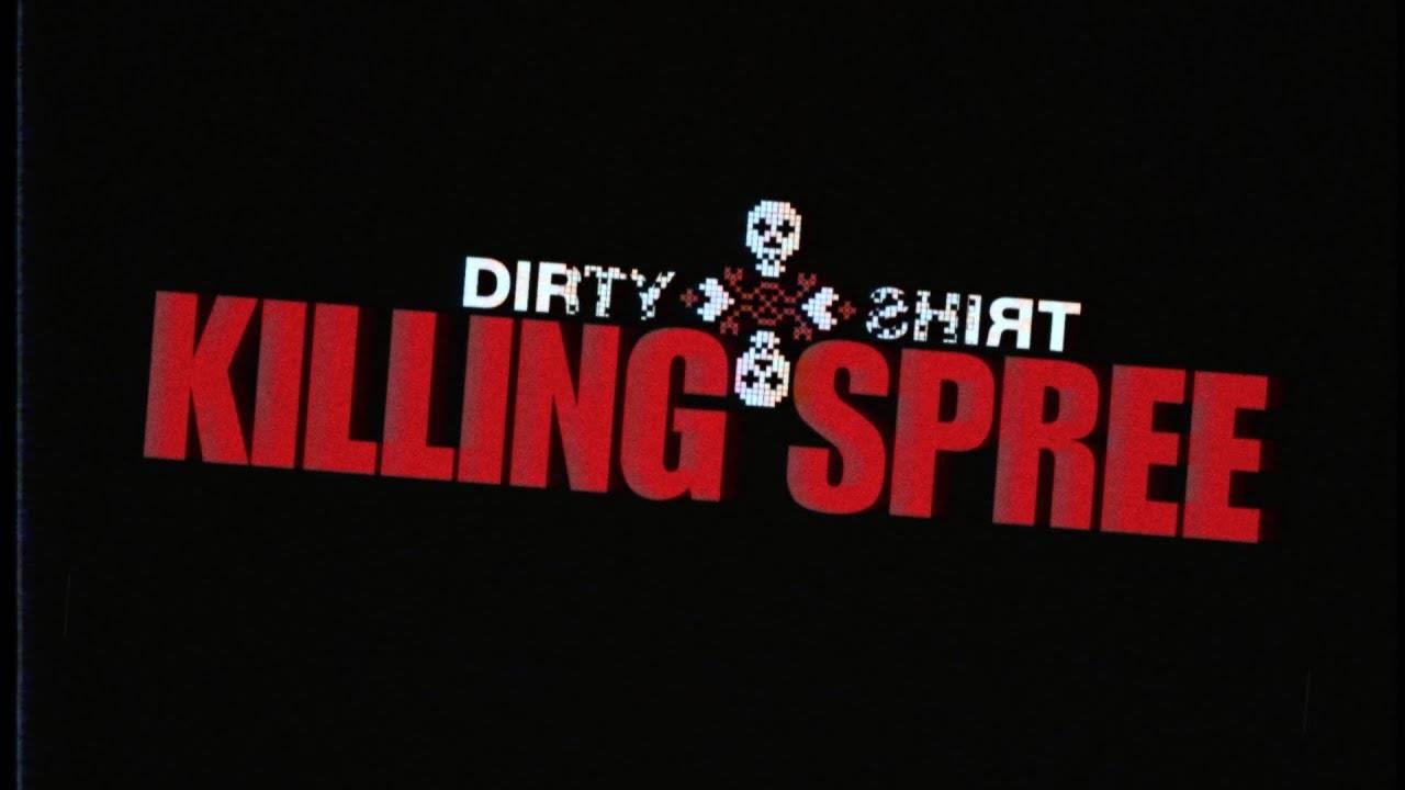 Dirty Shirt est Spree tueur (actualité)