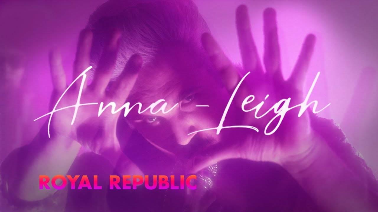 Royal Republic pourquoi choisir entre Anna et Leigh ? (actualité)