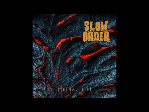 Slow Order aura toujours le feu (actualité)