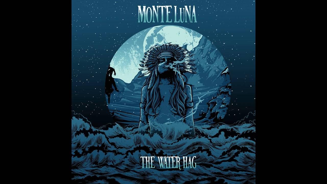 Monte Luna  lance The Water Hag (actualité)
