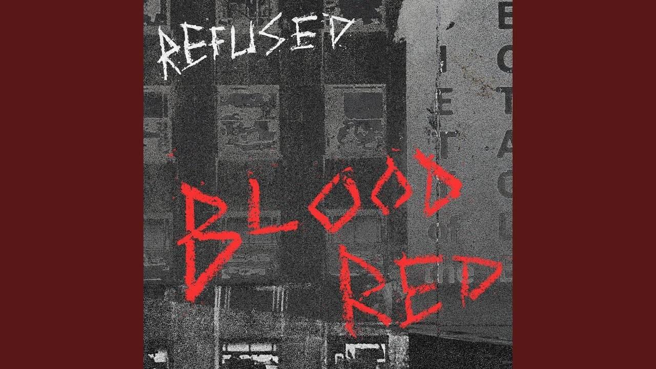 Blood red de Refused en écoute (actualité)