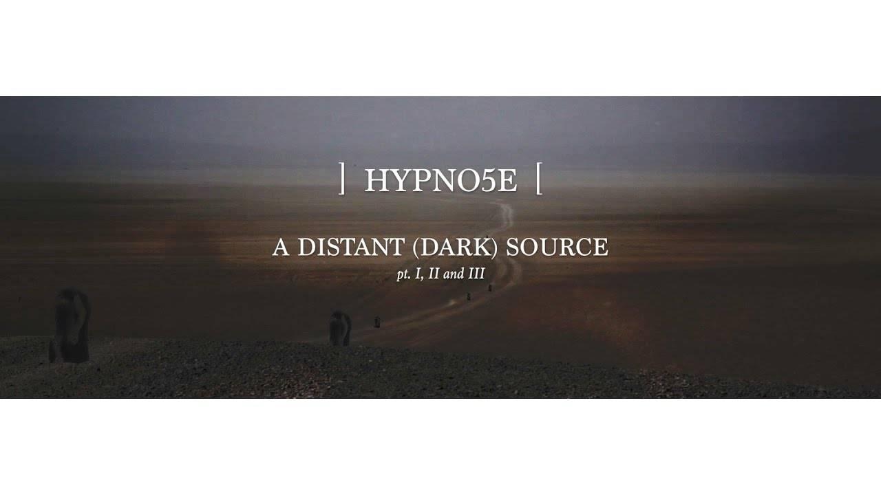 Hypno5e dans le noir - A Distant Dark Source (actualité)