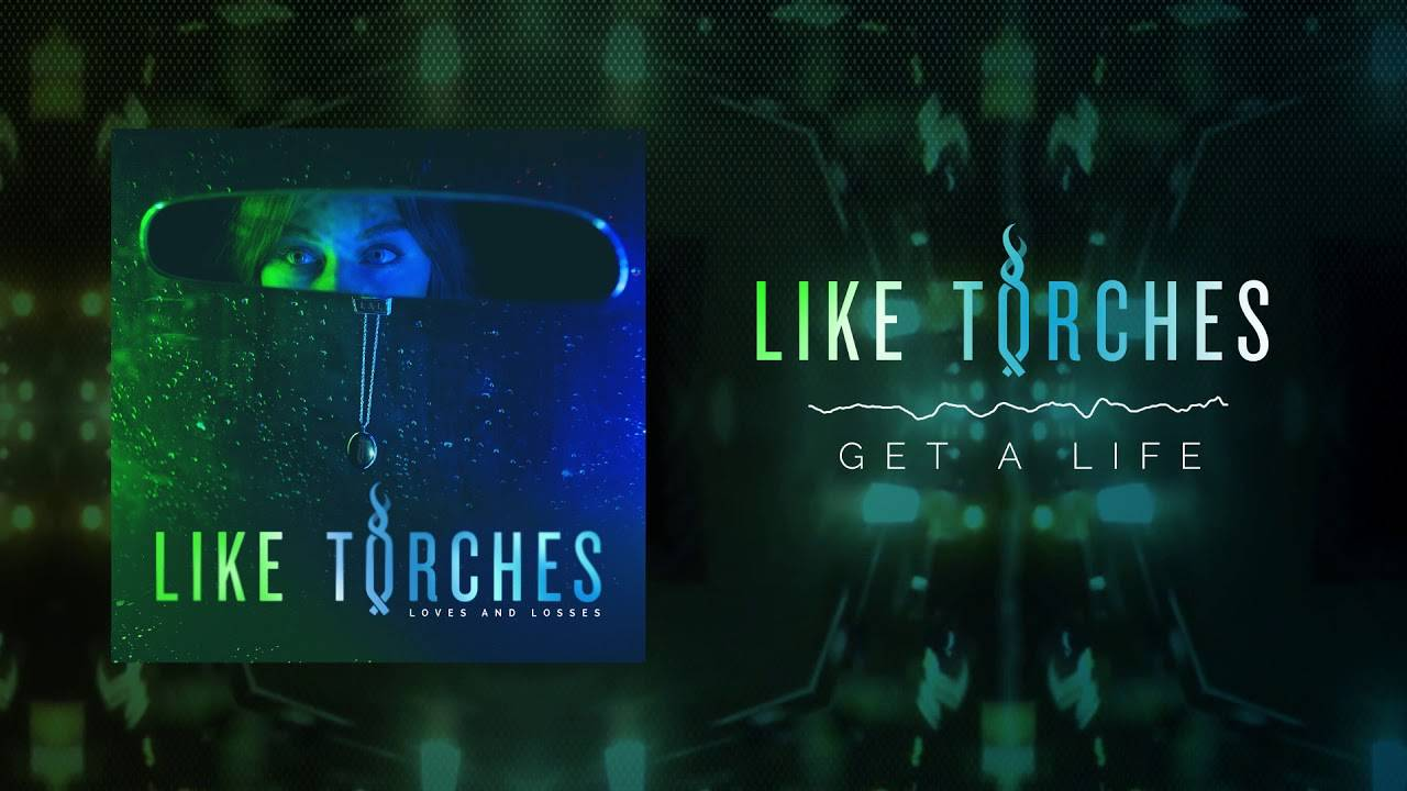 Like Torches sort un peu - Get a Life (actualité)