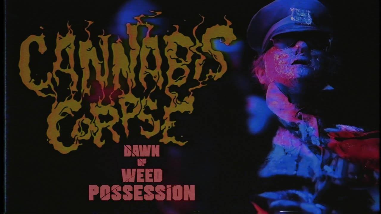 Cannabis Corpse se laisse posséder à l'aube -