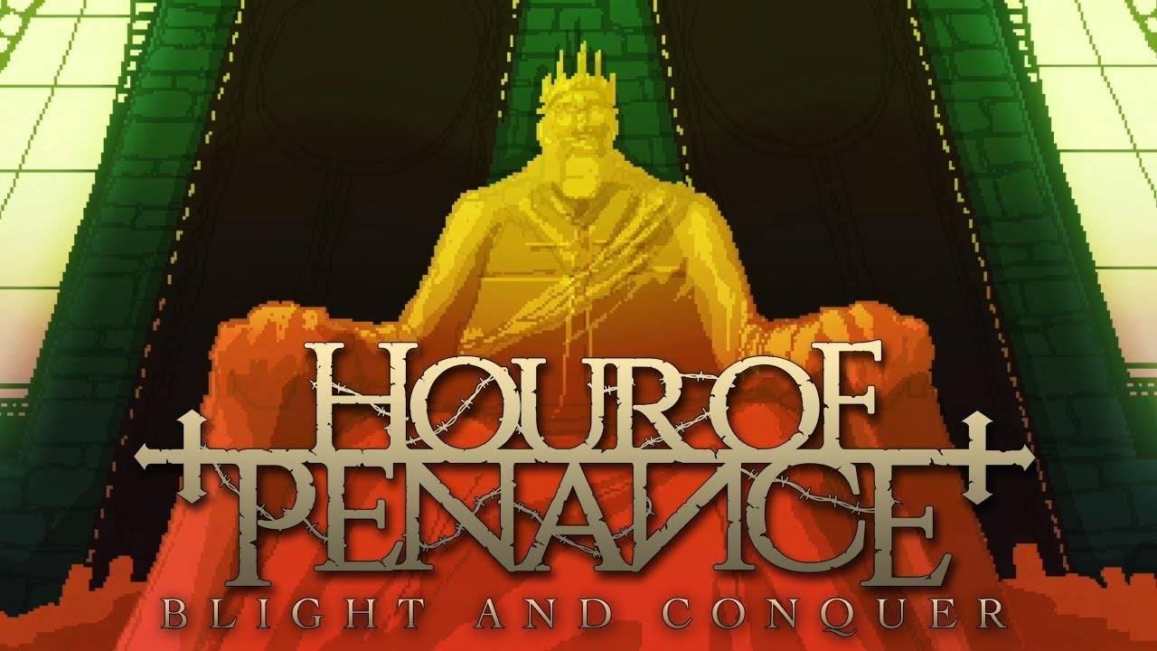 Hour Of Penance part en conquête - Blight And Conquer (actualité)