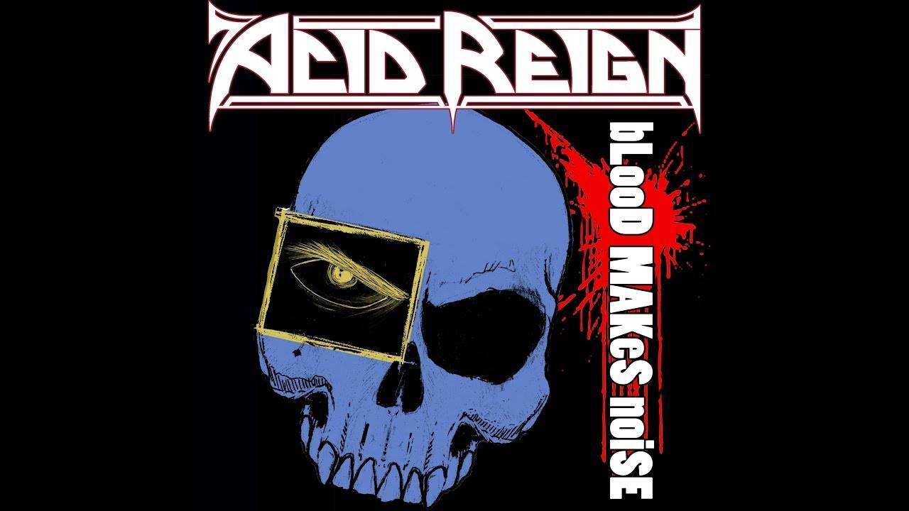Acid Reign reprise surprise - Blood Makes Noise (actualité)