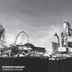 Noisepoetnobody, c'est du concert - Concrete Vitalist