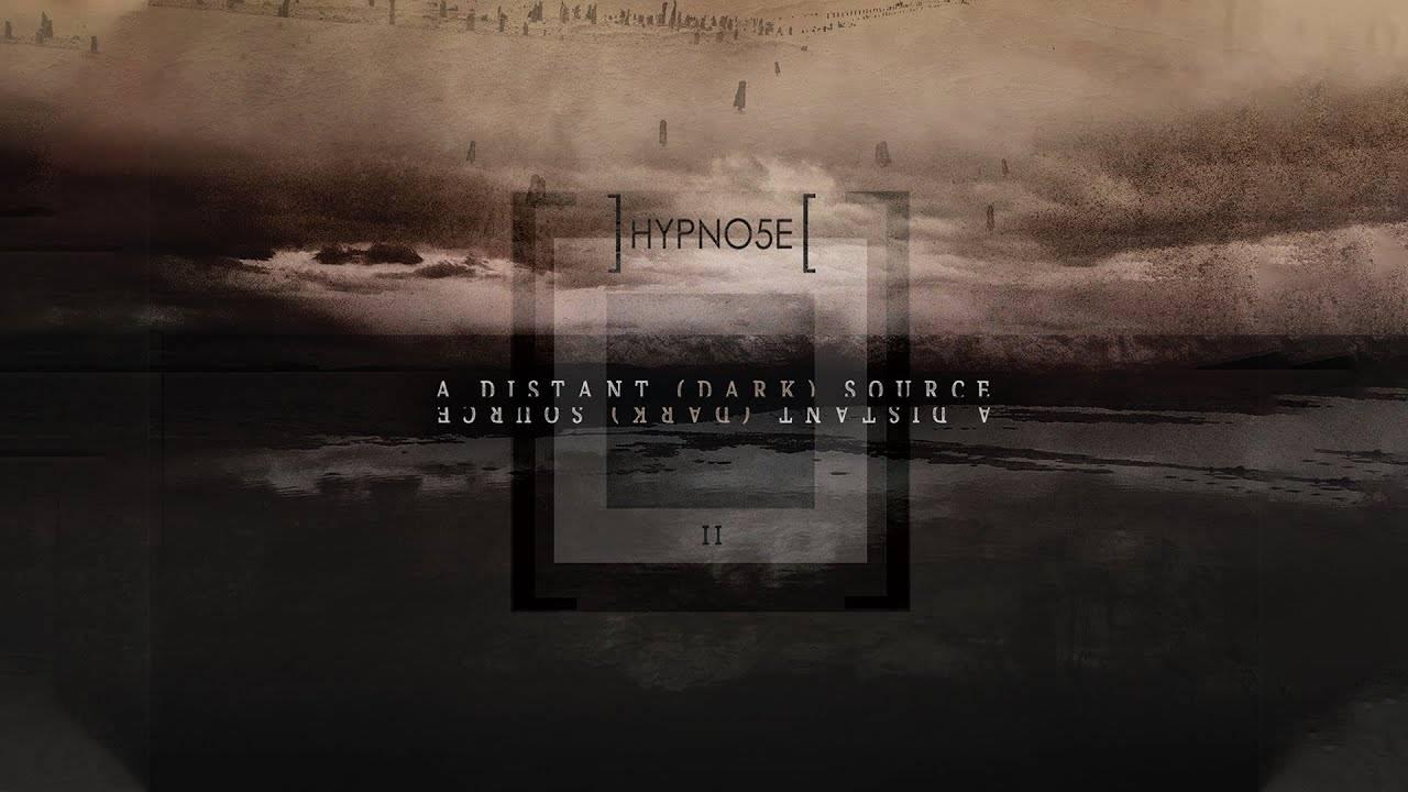 Hypno5e boit à la source - A Distant (dark) Source (actualité)