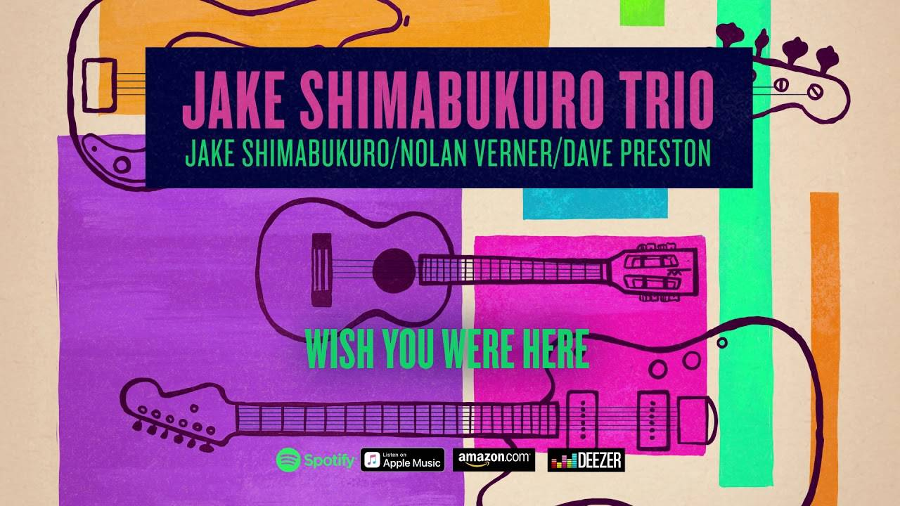 Jake Shimabukuro Trio aimerait que l'on soit là - Wish You Were Here (actualité)