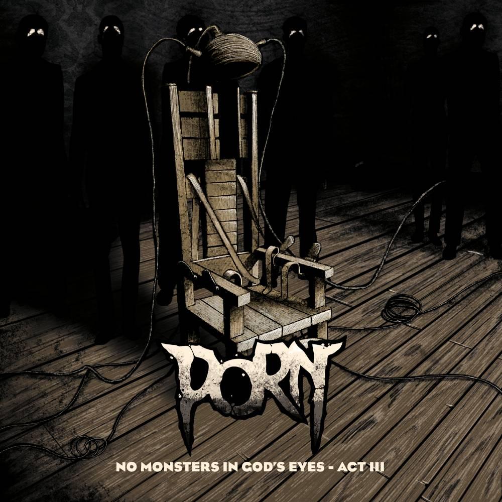 Porn ne voit pas de monstres - No Monsters in God's Eyes, Act III  (actualité)