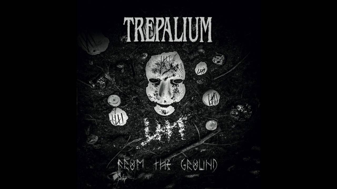 Trepalium vient du si fa si sol - From The Ground (actualité)