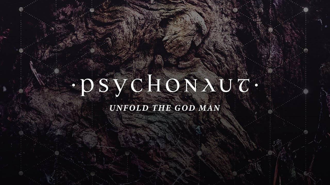 Psychonaut déplie son pliage - Unfold The God Man (actualité)