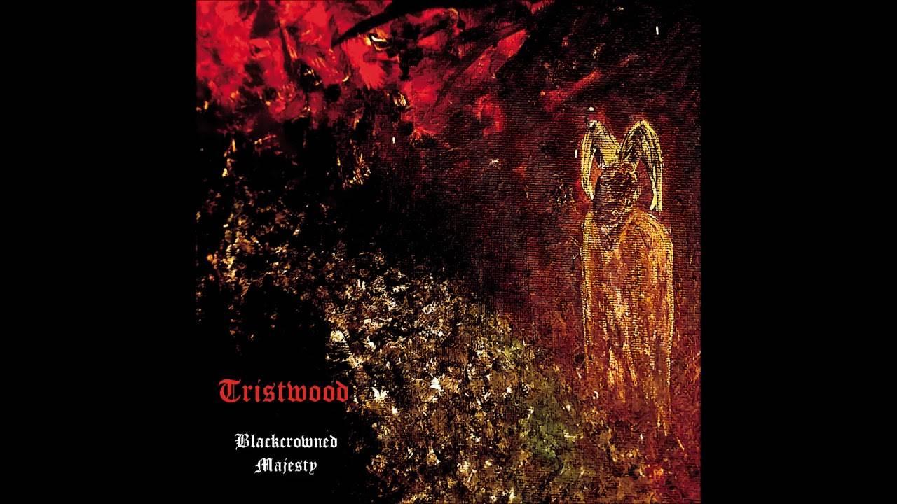 Sa Majesté Tristwoods - Blackcrowned Majesty (actualité)