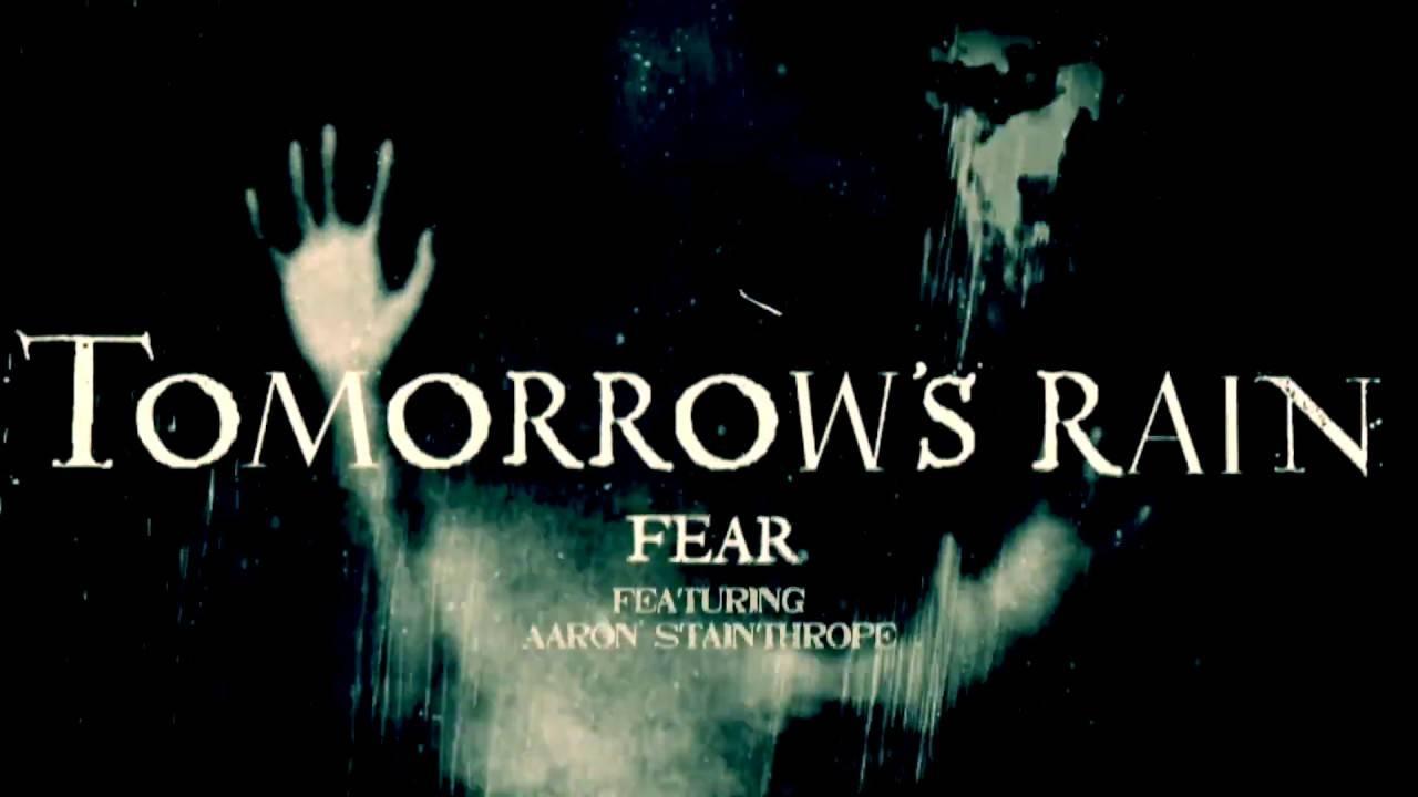 Comme tout le monde Tomorrow's Rain a peur - Fear (actualité)