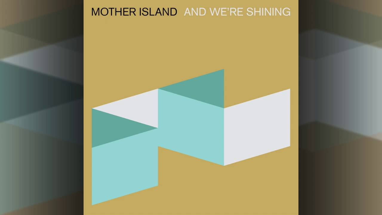 Mother Island brille au motel - And We're Shining (actualité)
