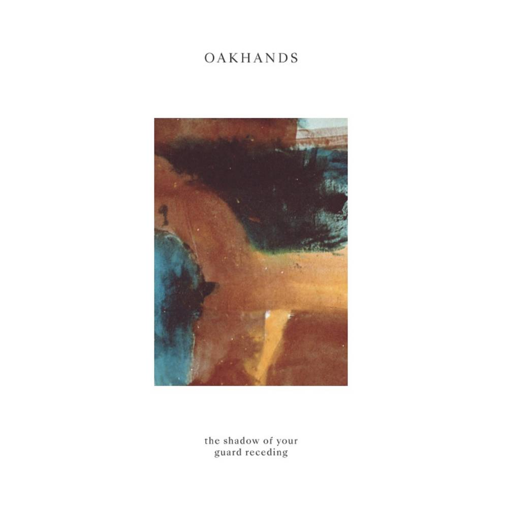 Oakhands monte la garde - The Shadow of Your Guard Receding (actualité)
