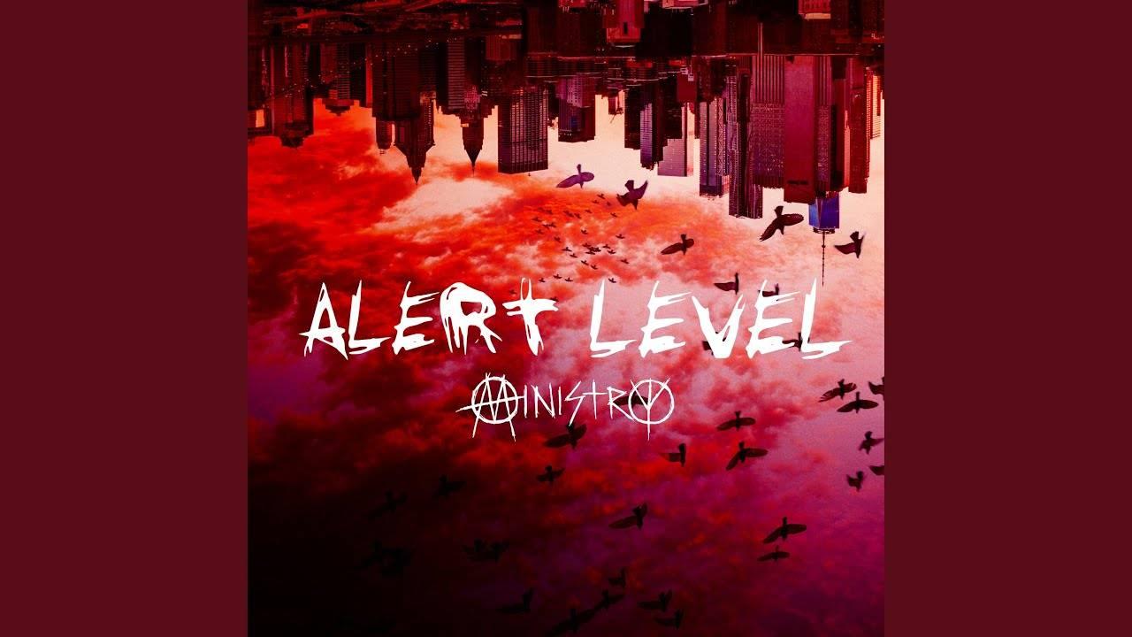 Ministry en état d'alerte - Alert Level (actualité)