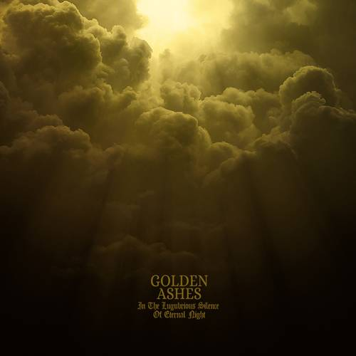 Golden Ashes a peur du silence - In the Lugubrious Silence of Eternal Night (actualité)