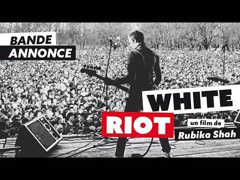 White Riot, un film de Rubika Shah (actualité)
