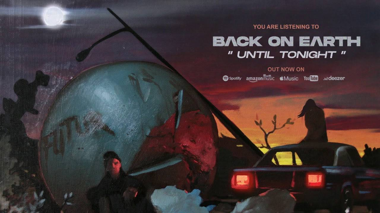 Back On Earth en a jusqu'à ce soir  -