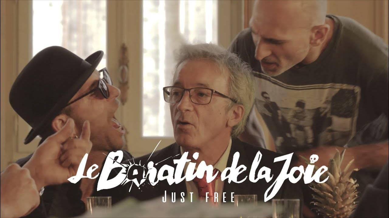Le Baratin de la Joie se sent libre -  Just Free (actualité)