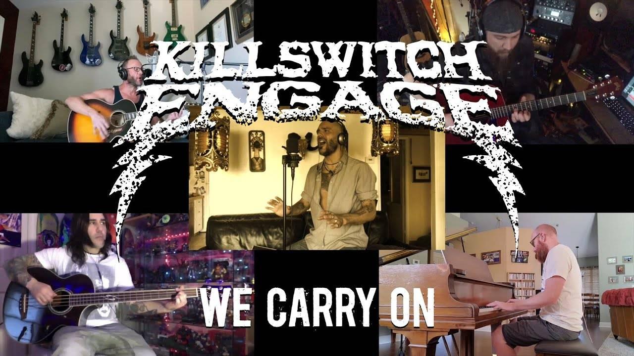 Killswitch Engage ne lâche rien en confinement - We Carry On (actualité)