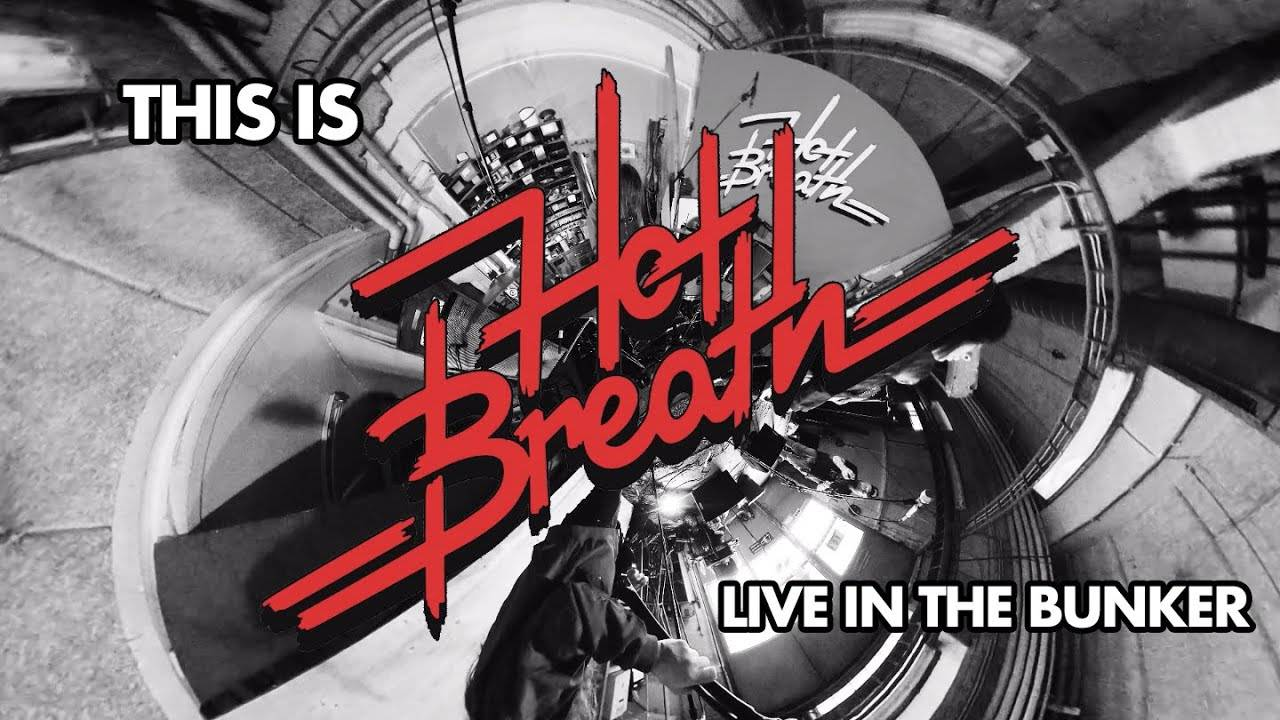Hot Breath - Live in the Bunker (actualité)