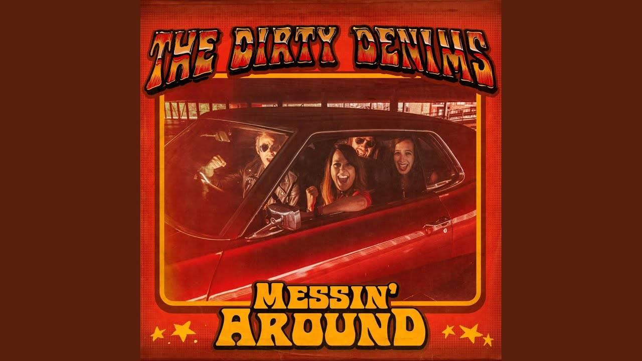 The Dirty Denims mais le souk - Messin' Around (actualité)