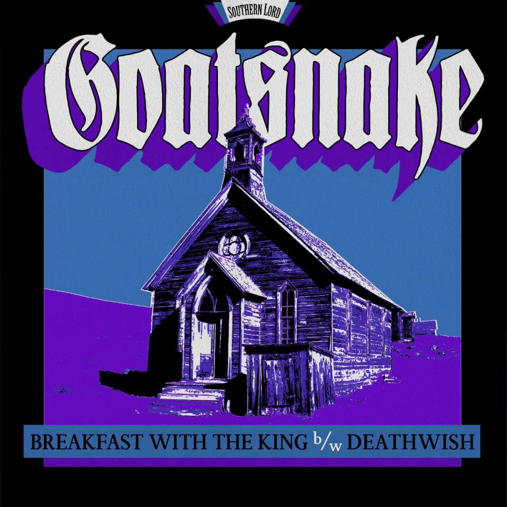 Goatsnake un EP numérique solidaire - Breakfast With the King et Deathwish  (actualité)