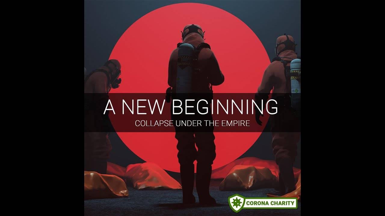 Collapse Under The Empire recommnce la lutte contre le COVID - A New Beginning (actualité)