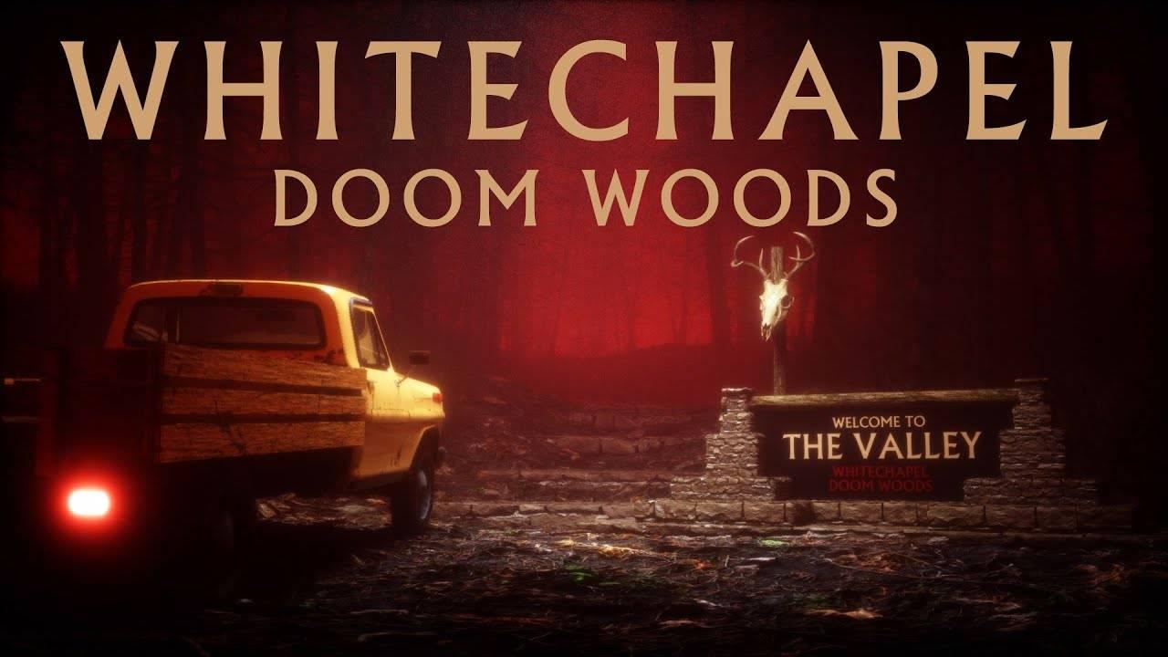 Whitechapel ne devrait pas se promener dans les bois - Doom Woods