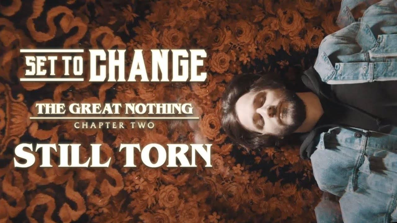 Set To Change toujours déchiré - Still Torn