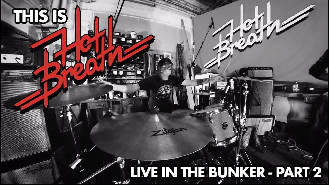 Hot Breath  est resté dans le bunker - Live in the Bunker PART II (actualité)